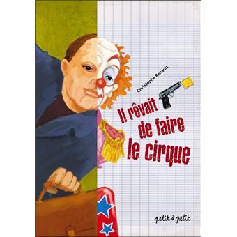 Il-revait-de-faire-le-cirque