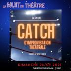 CATCH D'IMPROVISATION THÉÂTRALE DE LA CIE LA POULE – THÉÂTRE 100 NOMS